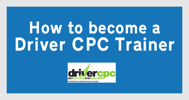 How to become a Driver CPC trainer