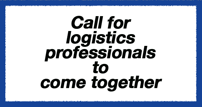 Call for logistics professionals to come together
