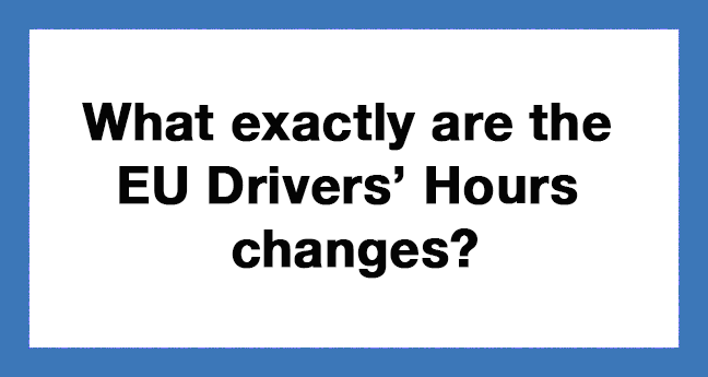 EU Drivers Hours changes 2020