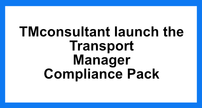 TMconsultant launch the Transport Manager Compliance Pack